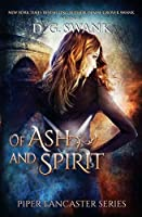 Of Ash and Spirit: (Piper Lancaster #1)
