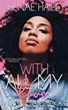 With All My Love: A Novelette (Harts Fall Book 2)