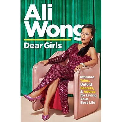 Dear Girls: Intimate Tales, Untold Secrets, & Advice for Living ...