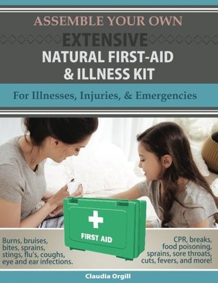 Assemble Your Own First Aid & Illness Kit: (That's Actually Useful!)