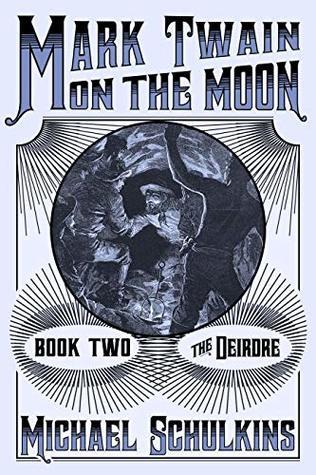 The Deirdre (Mark Twain on the Moon #2)