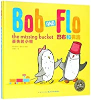 Bob and Flo: The Misssing Bucket