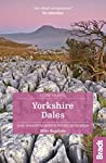 Yorkshire Dales (Slow Travel): Local, characterful guides to Britain's Special Places (Bradt Travel Guides (Slow Travel series))
