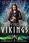Studying her Vikings (Norsemen Academy #1)