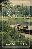 Fishing the High Country: A Memoir of the River
