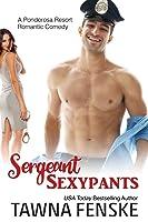Sergeant Sexypants (Ponderosa Resort Romantic Comedies #3)