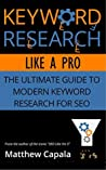 Keyword Research Like a Pro: The Ultimate Guide to Modern Keyword Research for SEO