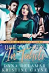 Her Two Men in Tahiti (Total Indulgence, #2)