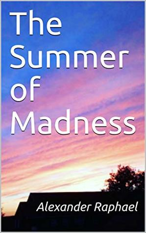 The Summer of Madness