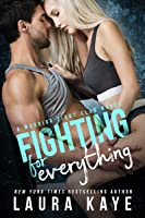 Fighting for Everything (Warrior Fight Club, #1)