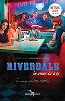 În urmă cu o zi (Riverdale, #1)