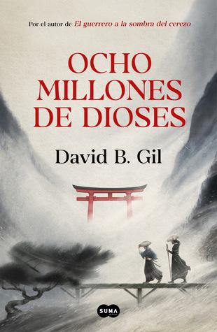 Ocho millones de dioses by David B. Gil