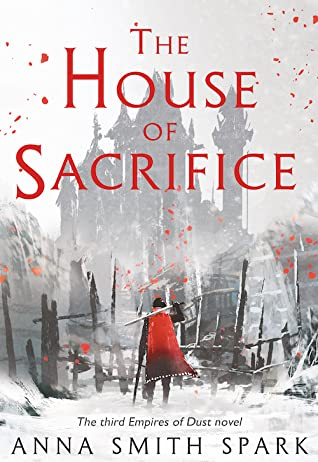 The House of Sacrifice (Empires of Dust #3)