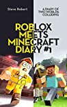 Roblox Meets Minecraft Diary #1: A Diary of Two Worlds Colliding ebook review