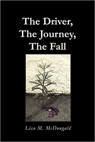 The Driver, The Journey, The Fall