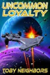 Uncommon Loyalty (Dragon Team Seven, #2)