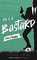 He's a Bastard (Tough Love, #1)