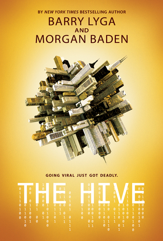 The Hive by Barry Lyga and Morgan Baden