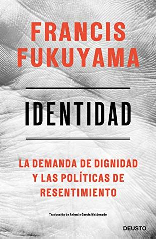 Identity: The Demand for Dignity and the Politics of