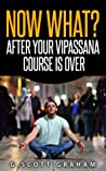 Now what? After Your Vipassana Course Is Over