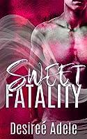 Sweet Fatality (Sweet Series Book 2)