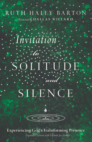 Invitation to Solitude and Silence: Experiencing God's