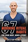 67 Morning Ritual Habits For Your Body, Mind And Spirit