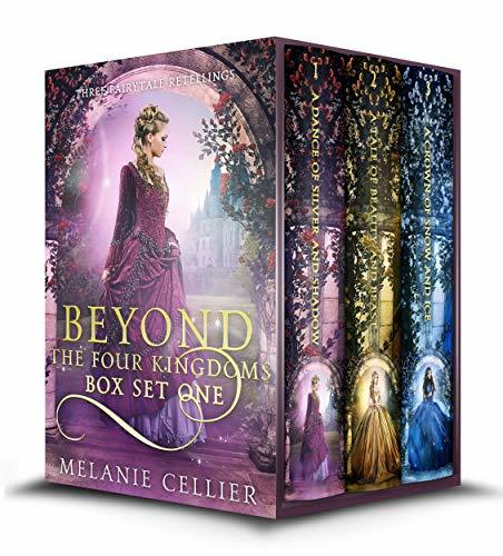 Beyond the Four Kingdoms Box Set 1: Three Fairytale Retellings (Four Kingdoms and Beyond Box Sets Book 3)