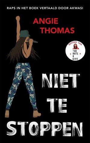 Niet te stoppen by Angie Thomas