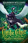 Ottilie Colter and the Master of Monsters (The Narroway Trilogy, #2)