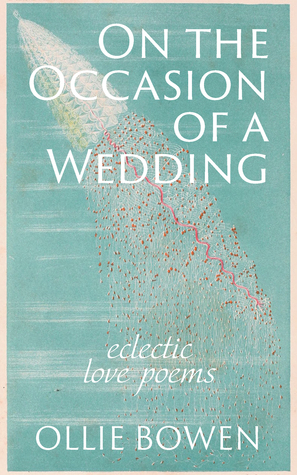On the Occasion of a Wedding by Ollie Bowen