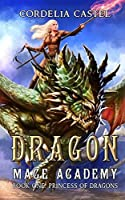 Dragon Mage Academy (Princess of Dragons)