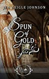 Spun of Gold (Once Upon a Regency #3)