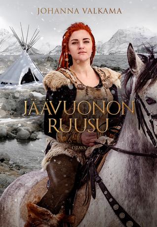 Jäävuonon Ruusu by Johanna Valkama