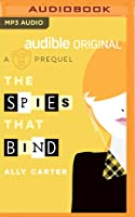 The Spies that Bind: A Gallagher Girls Prequel