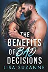 The Benefits of Bad Decisions
