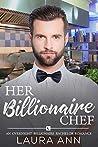 Her Billionaire Chef (The Overnight Billionaire Bachelors #2)