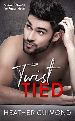 Twist Tied (Love Between the Pages #3)
