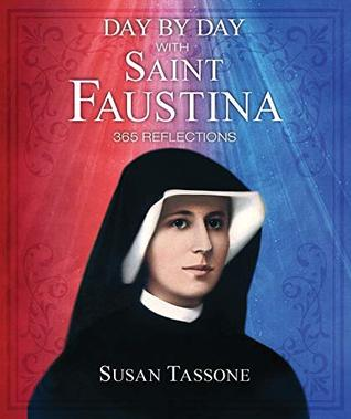 Day by Day with Saint Faustina by Susan Tassone