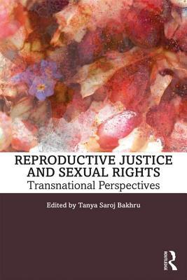 Reproductive Justice and Sexual Rights: Transnational Perspectives