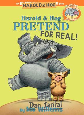 Harold & Hog Pretend For Real! (Elephant & Piggie Like Reading!, #6)