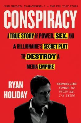 Conspiracy: Peter Thiel, Hulk Hogan, Gawker, and the Anatomy