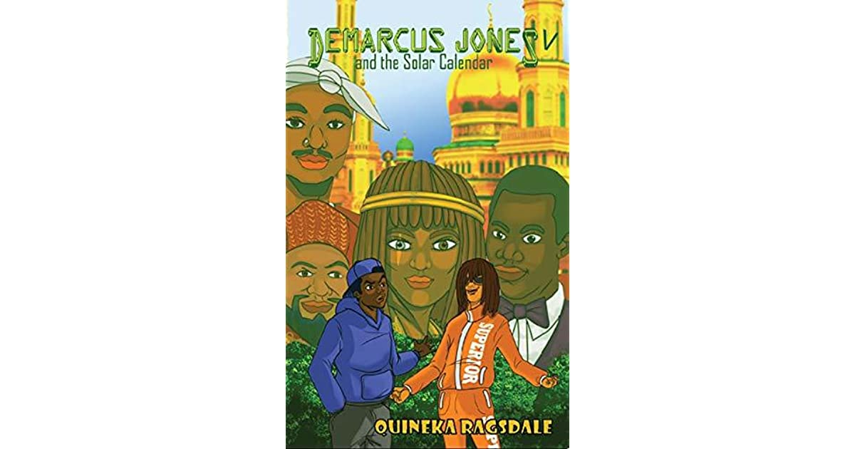 Demarcus Jones and the Solar Calendar V by Quineka Ragsdale