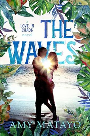 The Waves (Love In Chaos #1)