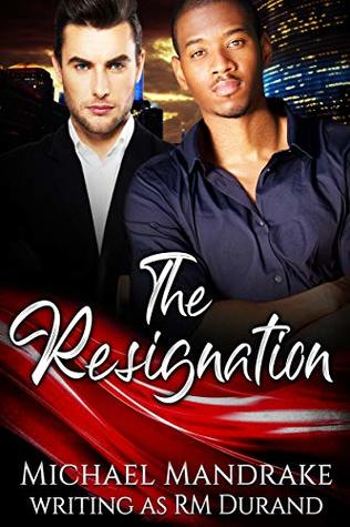 The Resignation by Michael Mandrake
