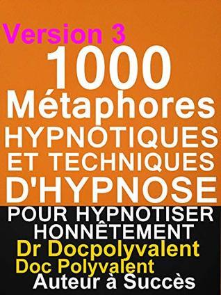 1000 Metaphores Hypnotiques Et Techniques D Hypnose Pour