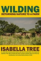 Wilding: Returning a Farm to Nature