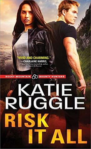 Risk It All (Rocky Mountain Bounty Hunters, #2)