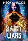 The Saint of Liars: Book Two of the Lucky Devil Series
