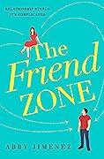 The Friend Zone (The Friend Zone, #1)